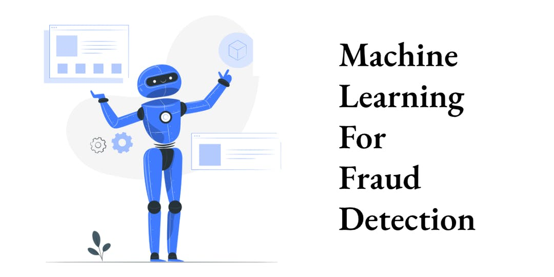 Machine Learning for Fraud Detection